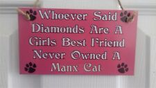 Diamonds Are A Girls Best Friend Never Owned Manx Cat Wall/Door MDF Plaque