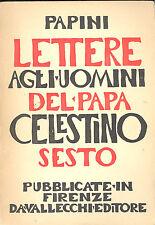 Papini: Lettere agli uomini del papa celestino sesto  Vallecchi, 1947