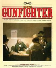 Age of the Gunfighter : Men and Weapons on the Frontier, 1840-1900 by Joseph G.