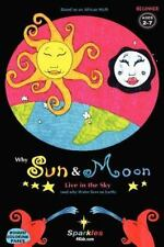 Why Sun and Moon Live in the Sky : & Why Water Lives on Earth by Sparkles 4...