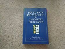 Pollution Prevention for Chemical Processes by David T. Allen and Kirsten...