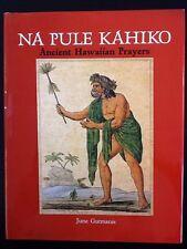 Na Pule Kahiko: Ancient Hawaiian Prayers by June Gutmanis, rare limited edition