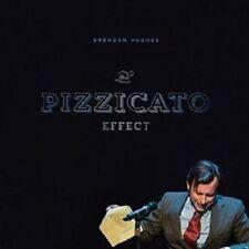 Brendan hughes - The Pizzicato Effect (Audio CD - 2014) NEW