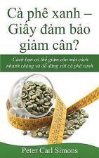 Ca Phe Xanh - Giay Dam Bao Giam Can? : Cách Ban Có the Giam Can Mot Cach...