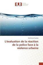 L' Evaluation de la Reaction de la Police Face a la Violence Urbaine by...
