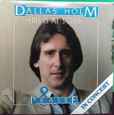 Dallas Holm & Praise~This Is My Song~Xian~Country Rock~Greentree~FAST SHIPPING!!