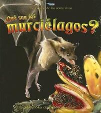 Que Son Los Murcielagos? / What is a Bat? (La Ciencia De Los Seres-ExLibrary