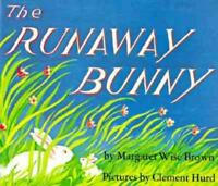 THE RUNAWAY BUNNY - BROWN, MARGARET WISE/ HURD, CLEMENT (ILT) - NEW HARDCOVER BO