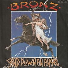 "Bronz - Send down an Angel  - 7""Vinyl Single"