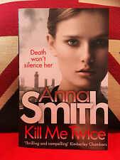 Kill Me Twice by Anna Smith. (Paperback 2016) Journalist Rosie Gilmour Book 7