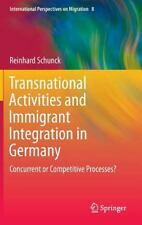 Transnational Activities and Immigrant Integration in Germany: Concurrent or Com
