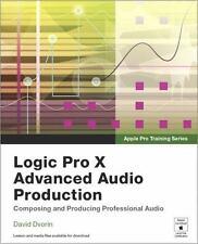 Apple Pro Training Series: Logic Pro X Advanced Audio Production: Composing and