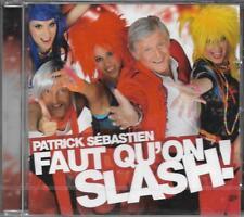 CD 12 TITRES PATRICK SÉBASTIEN FAUT QU'ON SLASH ! 2011 NEUF SCELLE