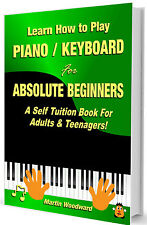 Learn to Play  Piano / Keyboard For  Absolute Beginners: A Self Tuition Book