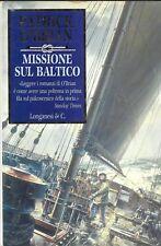 Patrick O'Brian Missione sul Baltico Longanesi.