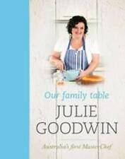 NEW Our Family Table by Julie Goodwin