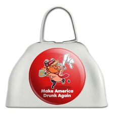 Trump Make America Drunk Again with Beer White Metal Cowbell Cow Bell Instrument