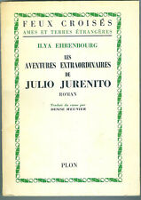 Y Ehrenbourg Les aventures extraordinaires de Julio Jurenito ed Plon 1964