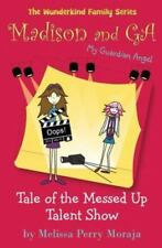 Madison and Ga : Tale of the Messed up Talent Show by Melissa Perry Moraja...