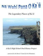 Na Wahi Pana o Ka'u : The Legendary Places of Ka'u by Maile Moulds-Carr...