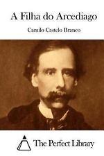 A Filha Do Arcediago by Camilo Castelo Branco (2015, Paperback)