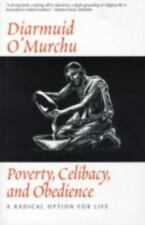 Poverty Celibacy & Obedience : A Radical Option for Life, O'Murchu, Diarmuid, 08