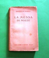 Federico De Roberto - La Messa di Nozze - Ed. Garzanti 1944 - Romanzo