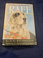 Raff, The Story of an English Setter by F.E. Rechnitzner 1948 First Edition Gc