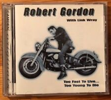Robert Gordon With Link Wray: Too Fast to Live...Too Young to Die (CD)