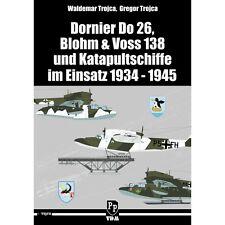 Dornier Do 26, Blohm & Voss 138 und Katapultschiffe im Einsatz 1934-1945 Trojca