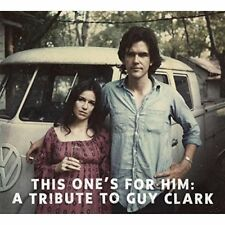 This Ones For Him: A Tribute To Guy Clark [CD]
