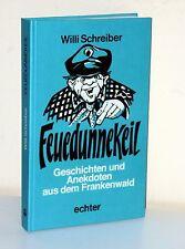 Feuedunnekeil. Geschichte und Anekdoten aus dem Frankenwald (1985)