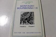 Frédéric Fossaert Les carnets de la montagne bourbonnaise 1988