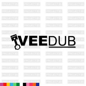 VEEDUB VDUB Dub Vag Slammed Golf T4 T5 Car/Van/Window Decal Vinyl Sticker 016