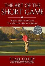 NEW The Art of the Short Game: Tour-Tested Secrets for Getting Up and Down