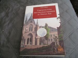 """LIVRE BROCHE NEUF """"L'ARCHITECTURE DES COLLEGES PARISIENS AU MOYEN AGE"""" A Perraut"""