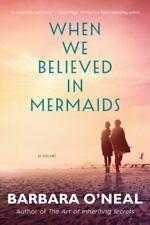 New ListingWhen We Believed in Mermaids: A Novel - Barbara O'Neal - Paperback - Like New