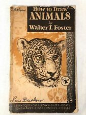 VINTAGE 1940'S HOW TO DRAW ANIMALS BY WALTER T. FOSTER