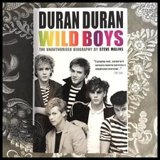Duran Duran: Wild Boys. The Unauthorised Biography by Steve Malins (HB, 2013)