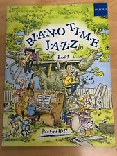 Oxford Piano Time Jazz Book 1 by Pauline Hall Fun To Play TheOxford Piano Method