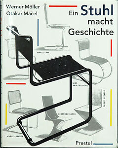 Ein Stuhl macht Geschichte - Mart Stam, Marcel Breuer, Mies van der Rohe / geb.