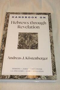 Handbook on Hebrews through Revelation - Andreas Kostenberger