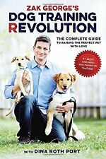 Zak George's Dog Training Revolution: The Complete Guide (Paperback),