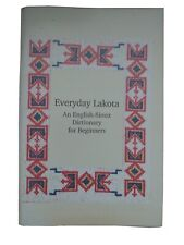 Everyday Lakota An English-Sioux Dictionary for Beginners.
