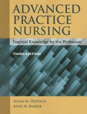 Advanced Practice Nursing: Essential Knowledge for the Profession by DeNisco, S