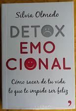 Detox Emocional by Silvia Olmedo Como Sacar De Tu Vida Lo Que Te Impide Ser Feli
