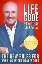 Life Code : The New Rules for Winning in the Real World by Phil McGraw (2014,...