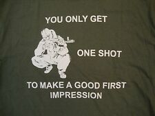 """You Only Get One Shot to Make a Good First Impression"" Clever Green T Shirt L"