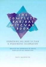 THE COMPLETE BAR/BAT MITZVAH BOOK-REFLECTS JEWISH FAMILIES OF ALL TRADITIONS