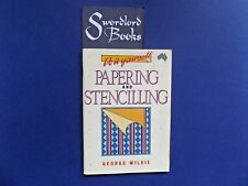 | @Oz |  DO IT YOURSELF : Papering and Stenciling By George Wilkie (1991), SC